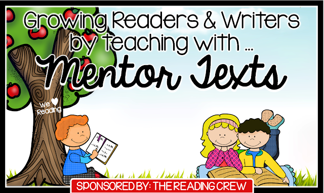 Growing Readers & Writers by teaching with Mentor Text