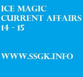 ICE MAGIC CURRENT AFFAIRS 14 - 15