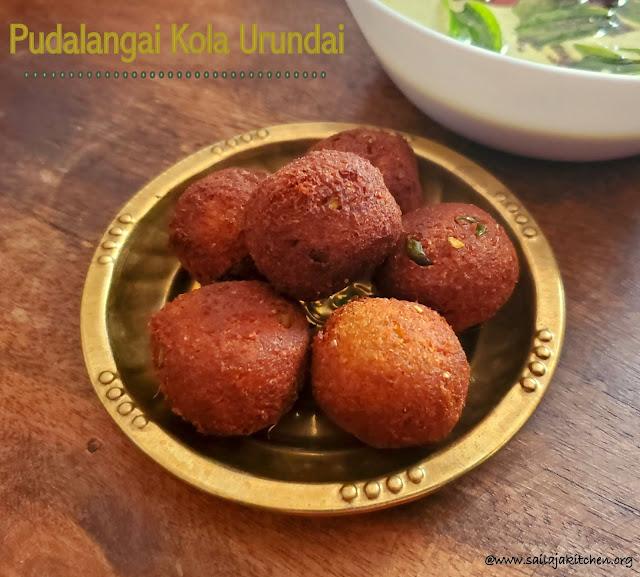 images of Chettinad Pudalangai Kola Urundai / Podalangai Kola Urundai / Kola Urundai