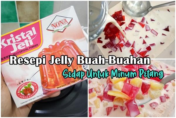 Resepi Jelly Buah-Buahan Sedap & Mudah