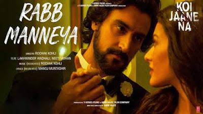 Koi Jaane Na Movie Rabb Maneya Song