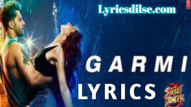 Garmi Song Lyrics – Street Dancer 3D  by Badshah  Neha Kakkar
