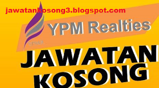 Jawatan Kosong YPM Realties Sdn Bhd