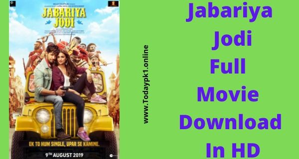 Jabariya Jodi Full Movie Download