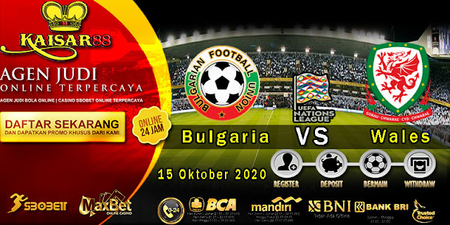 Prediksi Bola Terpercaya Ajang UEFA Nations Bulgaria vs Wales 15 Oktober 2020