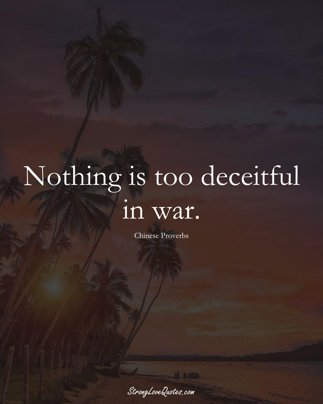 Nothing is too deceitful in war. (Chinese Sayings);  #AsianSayings