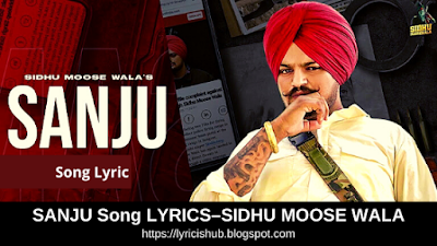 SANJU Song LYRICS–SIDHU MOOSE WALA | Punjabi song | Free MP3 Download