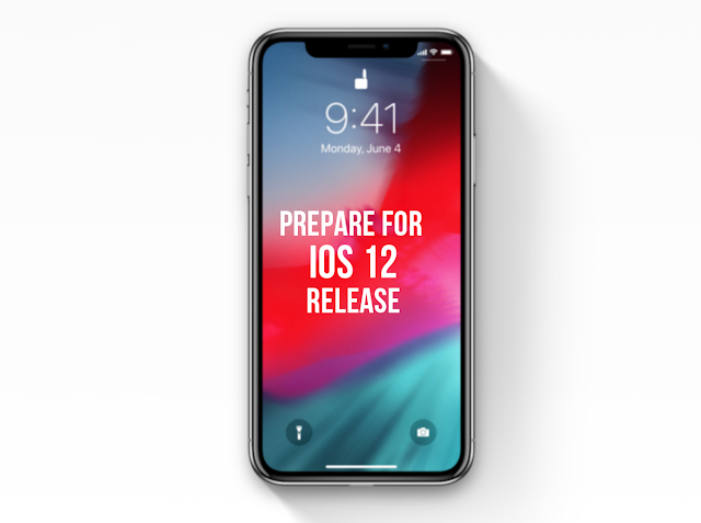 How to prepare iPhone - iPad for iOS 12 release