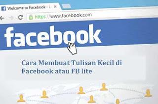 Cara Membuat Tulisan Kecil di Facebook atau FB Lite