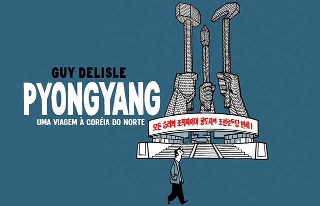 Pyongyang | Uma Viagem à Coreia do Norte (HQ que revela um outro mundo)