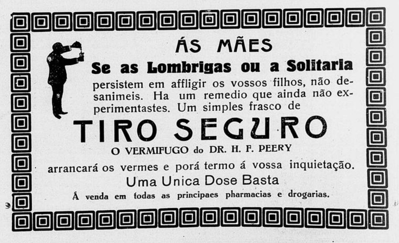 Anúncio de 1917 do remédio Tiro Seguro para combater vermes em crianças