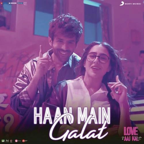 Haan Main Galat (Love Aaj Kal) Song Lyrics - Kartik, Sara, Pritam, Arijit Singh, Shashwat