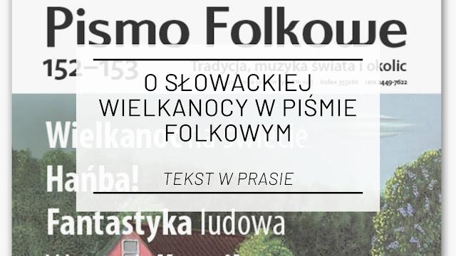 O słowackiej Wielkanocy w Piśmie Folkowym [tekst w prasie]