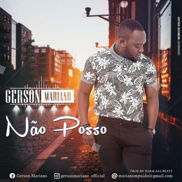 Gerson Mariano - Não Posso (Prod. Babalaza Beatz)