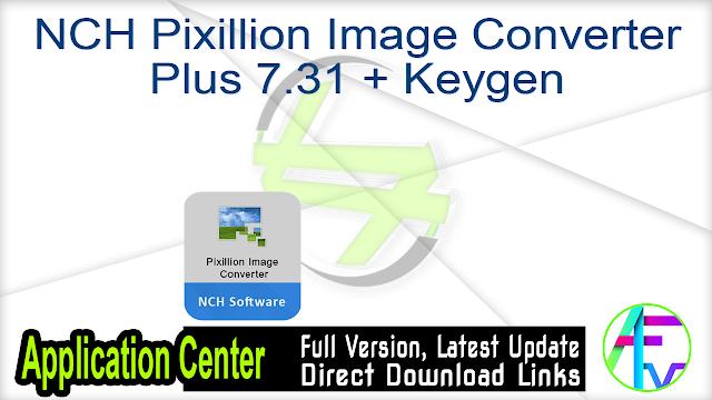 NCH Pixillion Image Converter Plus 7.31 + Keygen