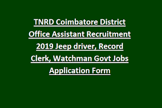 TNRD Coimbatore District Office Assistant Recruitment 2019 Jeep driver, Record Clerk, Watchman Govt Jobs Application Form