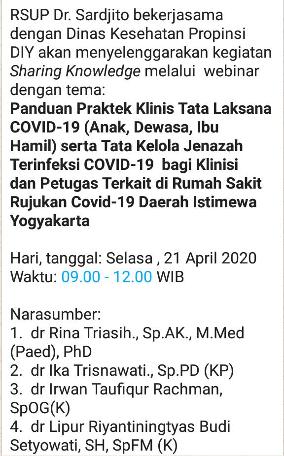 webinar dengan tema:  *Panduan Praktek Klinis Tata Laksana  COVID-19 (Anak, Dewasa, Ibu Hamil) serta Tata Kelola Jenazah Terinfeksi COVID-19  bagi Klinisi dan Petugas Terkait di Rumah Sakit Rujukan Covid-19 Daerah Istimewa Yogyakarta*