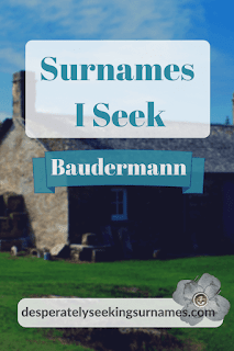 Surnames I Seek Baudermann of Klepsau Baden Germany