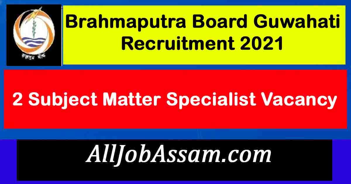 Brahmaputra Board Guwahati Recruitment 2021