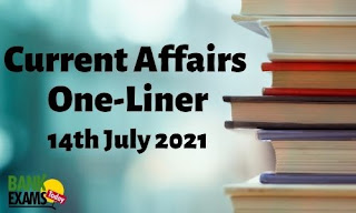 Current Affairs One-Liner: 14th July 2021