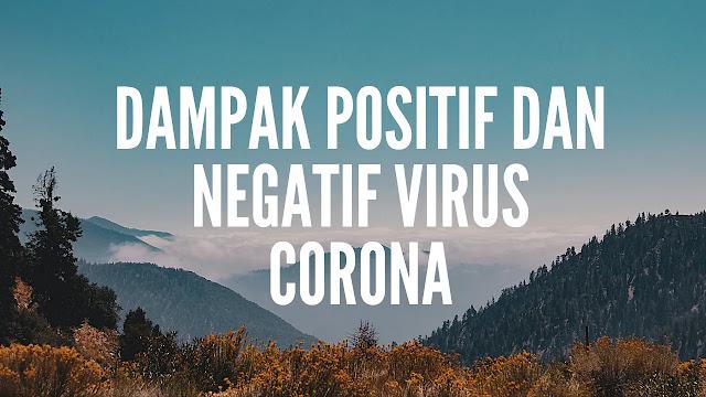 Dampak Positif dan Negatif Virus Corona