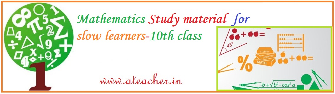 10 MATHS SLOW LEARNERS STUDY MATERIAL