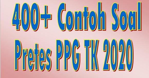 Download contoh soal pretest ppg dalam jabatan tk tahun 2019. 400 Contoh Soal Pretes Ppg Tk 2020