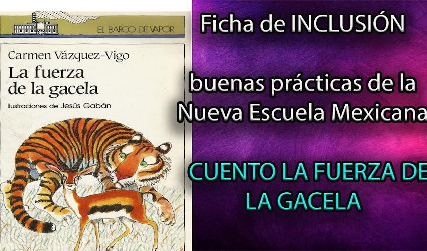 La fuerza de la gacela │Cuento para la Ficha de Inclusión de las buenas prácticas de la Nueva Escuela Mexicana