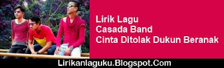 Lirik Lagu Casada Band - Cinta Ditolak Dukun Beranak