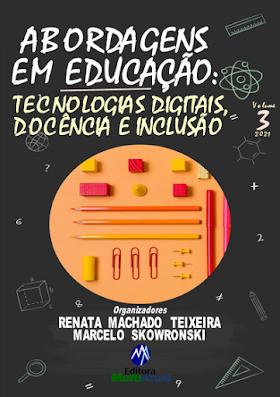 Abordagens em Educação: Tecnologias Digitais, Docência e Inclusão - Volume 3