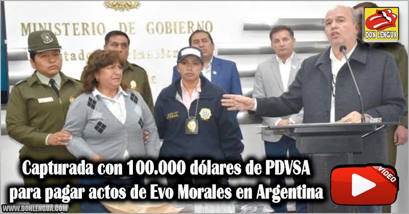Capturada con 100.000 dólares de PDVSA para pagar actos de Evo Morales en Argentina