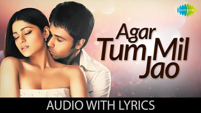 Agar Tum Mil Jao Lyrics in Hindi