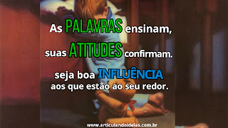 Seja boa influência aos que estão ao seu redor