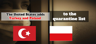 The United States adds Turkey and Poland to the quarantine list