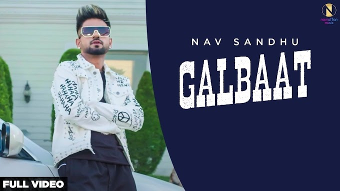 GALBAAT SONG LYRICS - NAV SANDHU