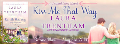 {Excerpt | Giveaway} Kiss Me That Way (Cottonbloom #1) – Laura Trentham
