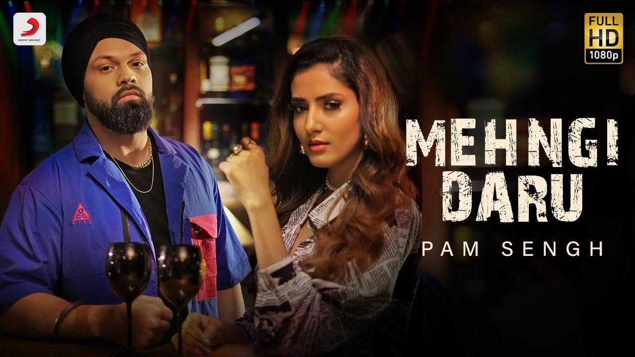 Pam Sengh – Mehngi Daru Latest Punjabi Song - Pam Sengh Lyrics