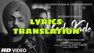Kade Kade Lyrics Meaning/Translation in Hindi – Ammy Virk