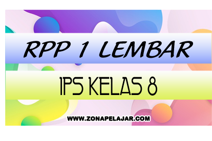 Contoh RPP 1 Lembar IPS Kelas 8 SMP Tahun 2020