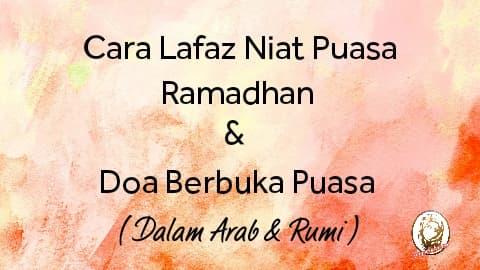 Cara lafaz niat puasa ramadhan dan doa berbuka puasa