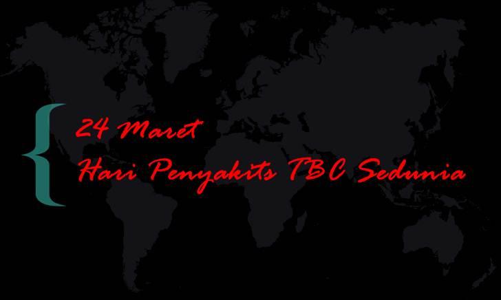 Peringatan Hari Penyakit Paru Tuberkulosis TBC Sedunia