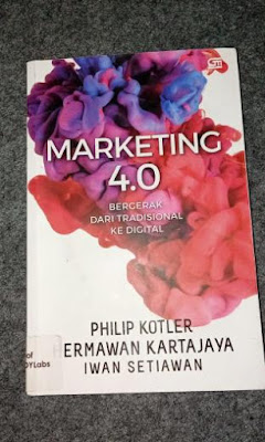 Marketing 4.0 - Philip kotler, Ermawan Kartajaya, Iwan Setiawan