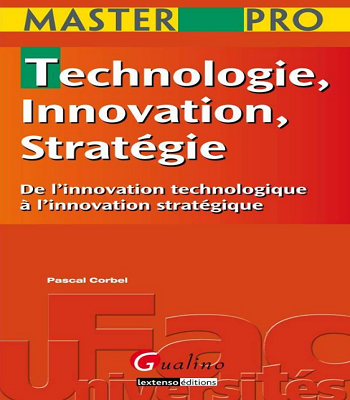 Livre Technologie innovation,stratégie de l'innovation technologique à l'innovation stratégique en PDF