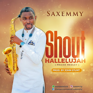 DOWNLOAD Music:: SaxEmmy – Shout Hallelujah