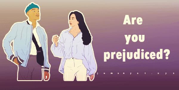 Are you prejudiced?