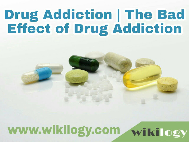 Drug Addiction Paragraph & Bad Effect of Drug Addiction
