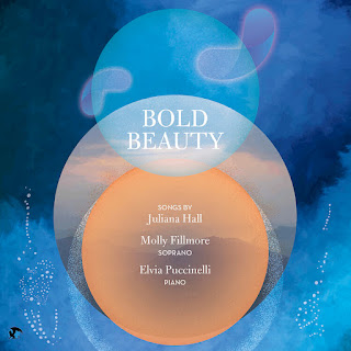 Bold Beauty - songs by Juliana Hall; Molly Fillmore, Elvia Puccinelli; Blue Griffin