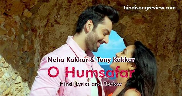 o-hamsafar-lyrics-in-hindi-neha-kakkar