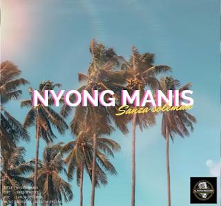 Sanza Soleman - Nyong Manis Mp3