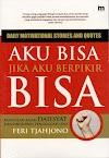 Download Buku Aku Bisa Jika Aku Berpikir Bisa - Feri Tjahjono [PDF]